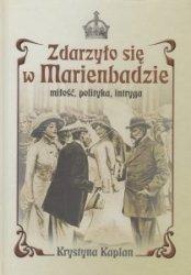 Zdarzyło się w Marienbadzie Miłość polityka intryga Krystyna Kaplan