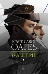 Walet Pik Joyce Carol Oates