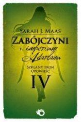 Zabójczyni i imperium Adarlanu Szklany tron Opowieść IV Sarah J. Mass