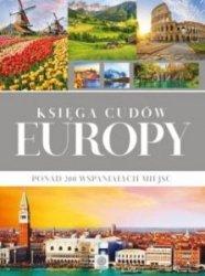 Księga cudów Europy Ponad 200 wspaniałych miejsc