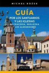 Guía por los santuarios y las iglesias de Cracovia Wieliczka y los alrededores Przewodnik po Krakowie (wersja hiszp)  Michał Rożek