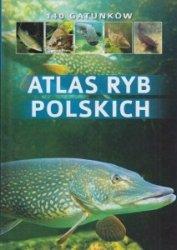 Atlas ryb polskich 140 gatunków Bogdan Wziątek