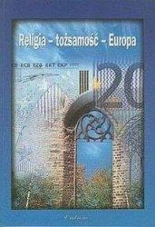 Religia - tożsamość - Europa ks Piotr Mazurkiewicz Sławomir Sowiński