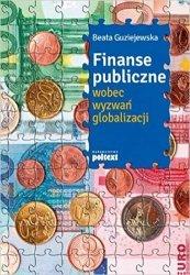 Finanse publiczne wobec wyzwań globalizacji Beata Guziejewska