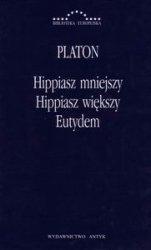 Hippiasz mniejszy Hippiasz większy Eutydem Platon