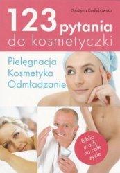 123 pytania do kosmetyczki Pielęgnacja kosmetyka odmładzanie Grażyna Kadłubowska