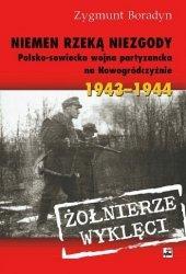 Niemen rzeką niezgody Polsko-sowiecka wojna partyzancka na Nowogródczyźnie 1943-1944 Zygmunt Boradyn