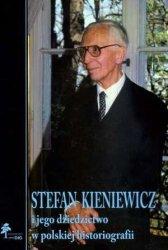 Stefan Kieniewicz i jego dziedzictwo w polskiej historiografii Andrzej Szwarc