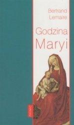 Godzina Maryi Śladami Ludwika Marii Grignion de Montfort i Jana Pawła II Bertrand Lemaire