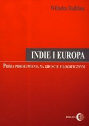 Indie i Europa Próba porozumienia na gruncie filozoficznym Wilhelm Halbfass
