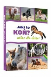 Jaki to koń? Atlas dla dzieci