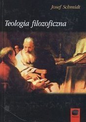 Teologia filozoficzna Josef Schmidt