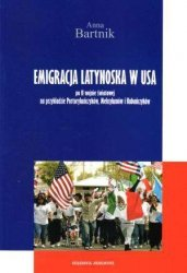 Emigracja latynoska w USA po II wojnie światowej na przykładzie Portorykańczyków, Meksykanów i Kubańczyków Anna Bartnik