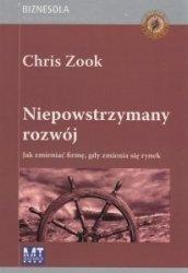 Niepowstrzymany rozwój Jak zmieniać firmę gdy zmienia się rynek Chris Zook