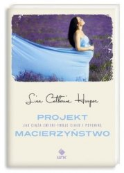 Projekt Macierzyństwo Lisa Catherine Harper
