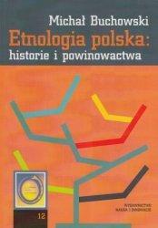 Etnologia polska: historie i powinowactwa Michał Buchnowski