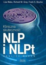 Kliniczna skuteczność NLP i NLPt Analiza badań Lisa Wake, Richard M. Gray, Frank S. Bourke