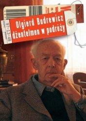 Olgierd Budrewicz Dżentelmen w podróży Ewa Budrewicz