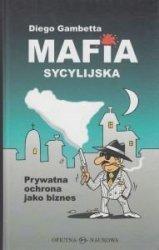 Mafia sycylijska Prywatna ochrona jako biznes Diego Gambetta