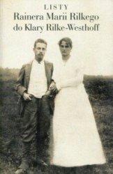 Listy Rainera Marii Rilkego do Klary Rilke-Westhoff Rainer Maria Rilke