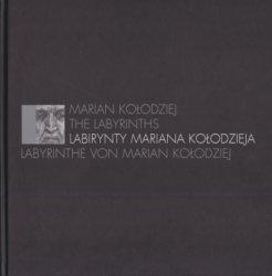 Labirynty Mariana Kołodzieja Teresa Trzebińska-Martuszewska