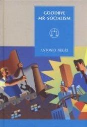 Goodbye Mr Socialism Antonio Negri