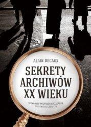 Sekrety archiwów XX wieku Alain Decaux