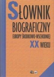 Słownik biograficzny Europy Środkowo-Wschodniej XX wieku red Wojciech Roszkowski Jan Kofman