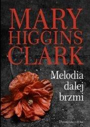 Melodia dalej brzmi Mary Higgins Clark