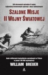 Szalone misje II wojny światowej William Breuer