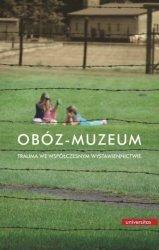 Obóz-muzeum Trauma we współczesnym wystawiennictwie Małgorzata Fabiszak, Marcin Owsiński