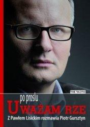 Po prostu Uważam Rze Paweł Lisicki, Piotr Gursztyn
