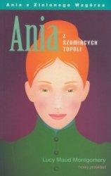 Ania z Szumiących Topoli Lucy Maud Montgomery