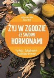 Żyj w zgodzie ze swoimi hormonami Małgorzata Wilk Hanna Wilk