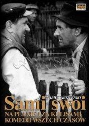 Sami swoi Na planie i za kulisami komedii wszechczasów Dariusz Koźlenko