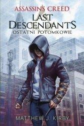 Assassin s Creed Last Descendants Ostatni potomkowie Matthew J. Kirby