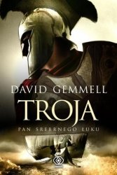 Troja Pan Srebrnego Łuku David Gemmell