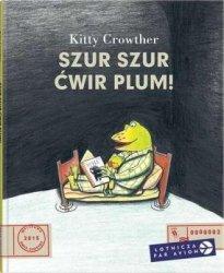 Szur szur ćwir plum! Kitty Crowther