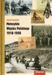 Motocykle Wojska Polskiego 1918-1950 Tomasz Szczerbicki