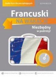 Francuski na wakacje Audio Kurs dla początkujących  Magdalena Szwaj Aleksandra Gołębiowska