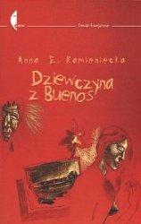 Dziewczyna z Buenos Anna E Kamieniecka