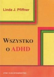 Wszystko o ADHD Linda J. Pfiffner