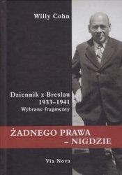 Żadnego prawa - nigdzie Dziennik z Breslau 1933 - 1941 Willy Cohn