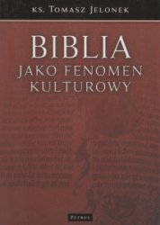 Biblia jako fenomen kulturowy ks Tomasz Jelonek