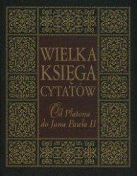 Wielka księga cytatów Od Platona do Jana Pawła II