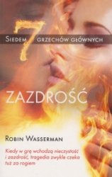 Zazdrość Siedem grzechów głównych  Robin Wasserman