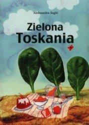 Zielona Toskania Aleksandra Seghi