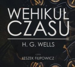 Wehikuł czasu (CD mp3) H G Wells