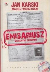 Emisariusz Własnymi słowami Jan Karski, Maciej Wierzyński