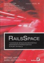 RailsSpace Tworzenie społecznościowych serwisów internetowych w Ruby on Rails Michael Hartl Aurelius Prochazka